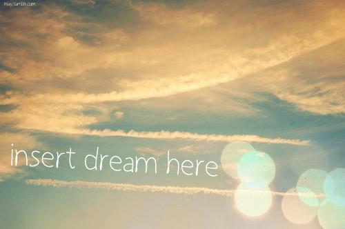 Insert dream here